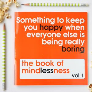 the book of mindlessness - Volume 1