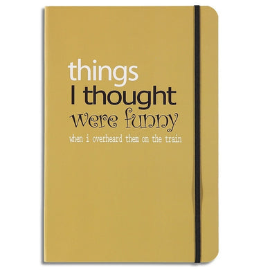 things I thought were funny - lined notebook
