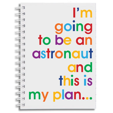 I'm going to be an astronaut - A6 size notebook