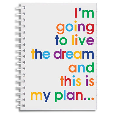 I'm going to live the dream - A6 notebook