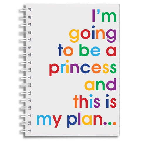 I'm going to be a princess - A6 size notebook