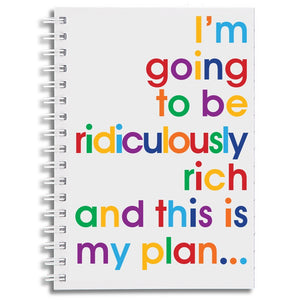 I'm going to be ridiculously rich - A6 size notebook