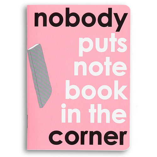 nobody puts notebook in the corner - little notebook