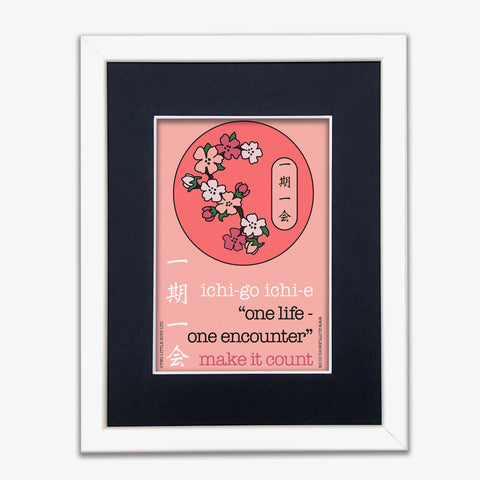 Make Each Day Count - Japanese Motto - A5 Framed Artwork