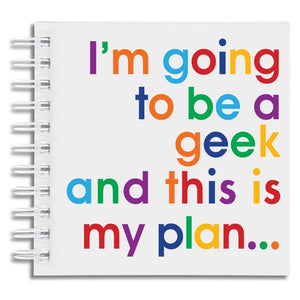 I'm going to be a geek - notebook