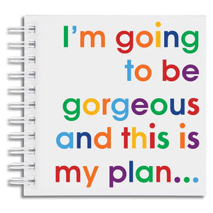 I'm going to be gorgeous - notebook