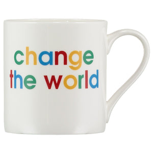 change the world - slogan porcelain mug