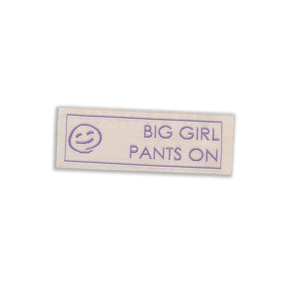 Big Girl Pants On Woven Tag