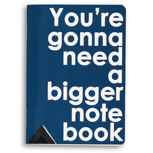 you're gonna need a bigger notebook - movie quote notebook