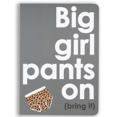 Big Girl Pants on Notebook