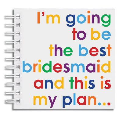 I'm going to be the best bridesmaid - notebook