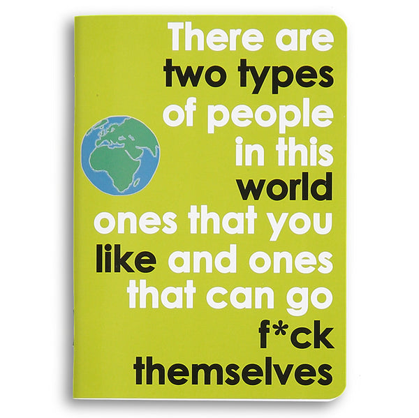 there are two types of people in this world - sweary notebook