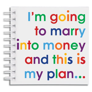 I'm going to marry in to money - notebook