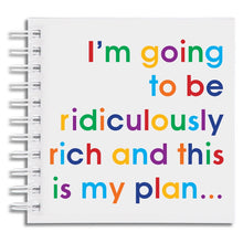 I'm going to be ridiculously rich - notebook
