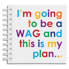 I'm going to be a wag - notebook