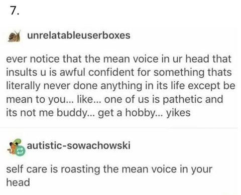 every noticed that mean voice - self care is roasting that mean voice