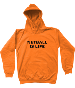 NETBALL IS LIFE - AGED 3-13 - kids' hoodie (black print on various colours)