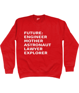 FUTURE FEMALE - AGED 3-13 YEARS - girls' jumper/sweatshirt (white print on various colours)
