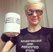 *LIMITED EDITION* - NEVERTHELESS SHE PERSISTED #IWD - women's short sleeve t-shirt (she-shirt)