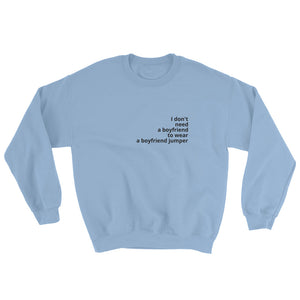 I DON'T NEED A BOYFRIEND - women's boyfriend fit sweatshirt (white/blue/pink)