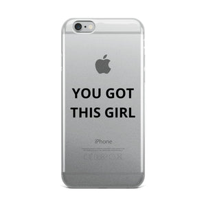 YOU GOT THIS GIRL - iPhone case (black text)