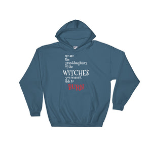 WE ARE THE GRANDDAUGHTERS OF THE WITCHES YOU WEREN'T ABLE TO BURN - women's boyfriend fit hooded sweatshirt (grey/black/navy/indigo blue)