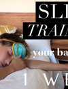 """Sleep Training Wonders"""