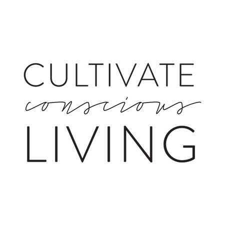 Cultivate Conscious Living