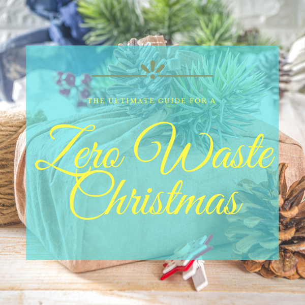 The Ultimate Guide for a Zero Waste Christmas