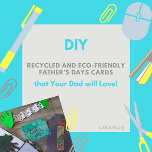 5 DIY Recycled and Eco-Friendly Father's Days Cards that Your Dad will Love!