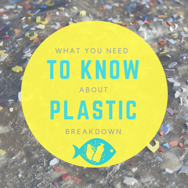 What you need to know about plastic breakdown