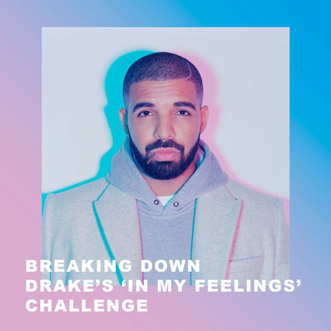 Breaking Down Drake's 'In My Feelings' Challenge