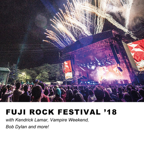Fuji Rock Festival '18 with Kendrick Lamar, Vampire Weekend, Bob Dylan and more!