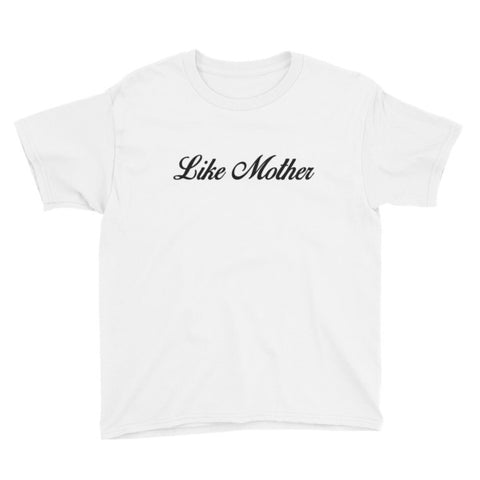Like Mother - Boy/Youth Short Sleeve T-Shirt