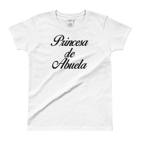 Princesa de Abuela - Gildan Ladies' T-shirt