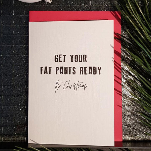 Christmas Card - Get Your Fat Pants Ready It's Christmas
