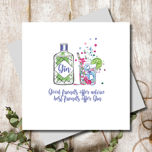 Good Friends Offer Advice Best Friends Offer Gin Card