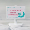 Tooth Fairy Sign