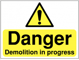 Danger Demolition in Progress Warning Signs SSW0253