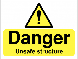 'Danger Unsafe Structure' Warning Sign SSW0004