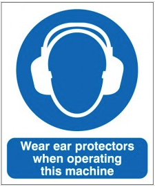 Wear Ear Protectors When Operating Machinery... Signs SSW0166