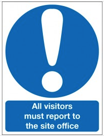 All visitors must report to the site office Sign SSW0023