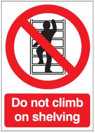 Do Not Climb On Shelving Health And Safety Sign SSW0149