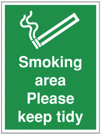 Smoking area please keep tidy Sign