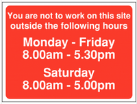 You are not to work on this site outside the following hours Signs SSW0102