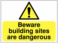 Beware Building Sites Are Dangerous Hazard Construction Sign SW0031