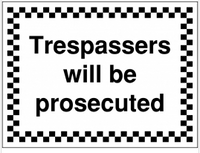 Trespassers will be prosecuted signs for construction sites