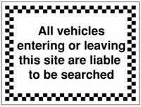 Vehicles Are Liable To Be Searched' Construction Signs