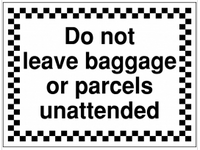 'Do Not Leave Baggage or Parcels Unattended' Construction Site Sign SSW0005