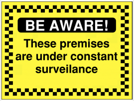 'Be Aware! These Premises Are under Constant Surveillance' Construction Sign SSW0001